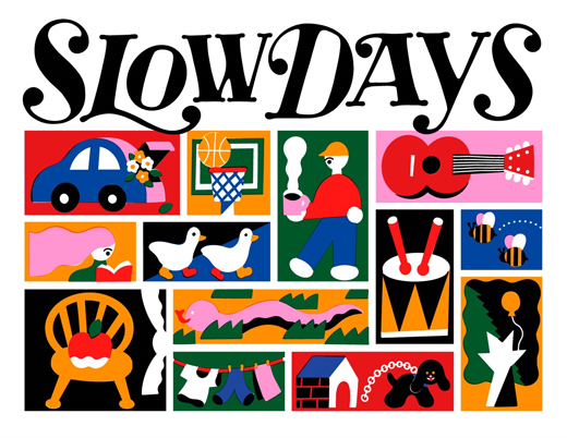 SLOW DAYS